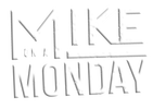 mikeonamonday